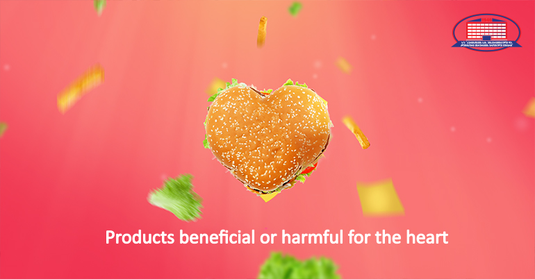 Beneficial and harmful products to the heart